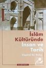 İslam Kültüründe İnsan ve Tarih