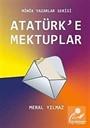 Atatürk'e Mektuplar