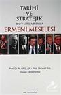 Tarihi ve Stratejik Boyutlarıyla Ermeni Meselesi