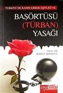 Türkiye'de Kadın-Erkek Eşitliği ve Başörtüsü (Türban) Yasağı