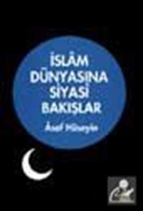 İslam Dünyasına Siyasi Bakışlar