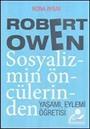 Robert Owen Sosyalizmin Öncülerinden Yaşamı, Eylemi Öğretisi