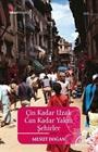 Çin Kadar Uzak Can Kadar Yakın Şehirler
