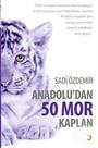 Anadolu'dan 50 Mor Kaplan