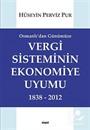 Osmanlı'dan Günümüze Vergi Sisteminin Ekonomiye Uyumu 1838-2012