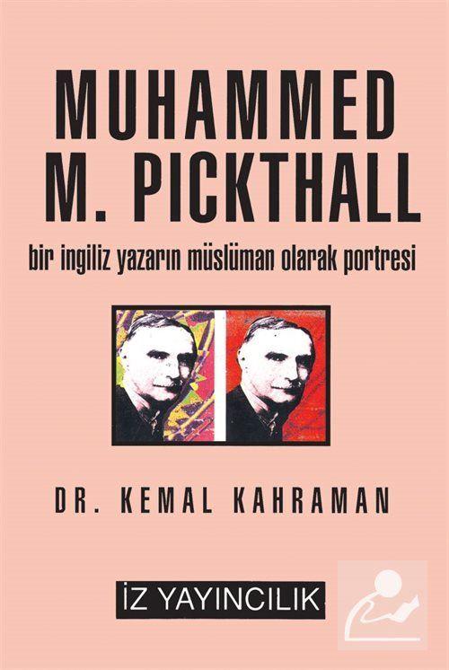 Muhammed M. Pickthall / Bir İngiliz Yazarın Müslüman Olarak Portresi