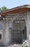 Mahkeme Sicillerine Göre Osmanlı Klasik Dönemi Bursa Medreselerinde Eğitim-Öğretim