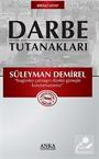 Darbe Tutanakları -1 / Süleyman Demirel