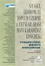 Siyaset, Ekonomi ve Toplum Üzerine 3. Uluslar Arası Mavi Karadeniz Kongresi: Uyuşmazlık Çözümü, İşbirliği ve Demokratikleşme