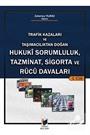 Trafik Kazaları ve Taşımacılıktan Doğan Hukuki Sorumluluk, Tazminat, Sigorta ve Rücu Davaları Hukuki Sorumluluk, Tazminat, Sigorta ve Rucu Davaları (2 Cilt)