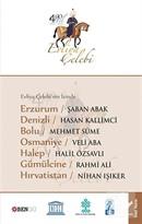 Evliya Çelebi'nin İzinde Erzurum, Denizli, Bolu, Osmaniye, Halep, Gümülcine, Hırvatistan