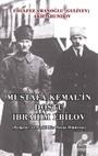Mustafa Kemal'in Dostu İbrahim Ebilov (Belgesel ve Bedii Bir Hayat Hikayesi)