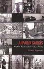 Ahparik Sarkis - Aşağı Mahalle Yok Artık