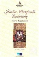 İbrahim Müteferrika Eserlerinden Yalova Kağıthanesi
