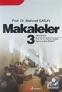 Makaleler 3 / Prof.Dr. Mehmet Saray