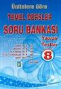 8.Sınıf Ünitelere Göre Temel Dersler Soru Bankası Yaprak Testler
