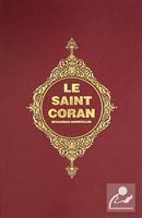 Le Saint Coran (Kur'an-ı Kerim ve Açıklamalı Meali-Fransızca)