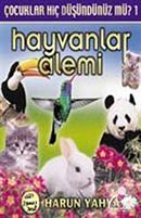 Hayvanlar Alemi / Çocuklar Hiç Düşündünüz mü?