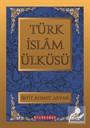 Türk İslam Ülküsü (I-II-III)