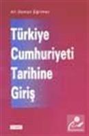 Türkiye Cumhuriyeti Tarihine Giriş