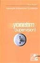 Yönetim (Supervision)