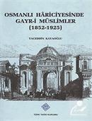 Osmanlı Hariciyesinde Gayr-i Müslümler (1852-1925)