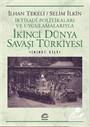 İkinci Dünya Savaşı Türkiyesi 2.Cilt
