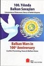 100.Yılında Balkan Savaşları