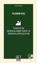 Türkiye'de Sendikalaşma Hakkı ve Sendikaların İşleyişi