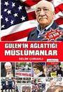 Gülen'in Ağlattığı Müslümanlar