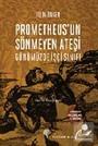 Prometheus'un Sönmeyen Ateşi
