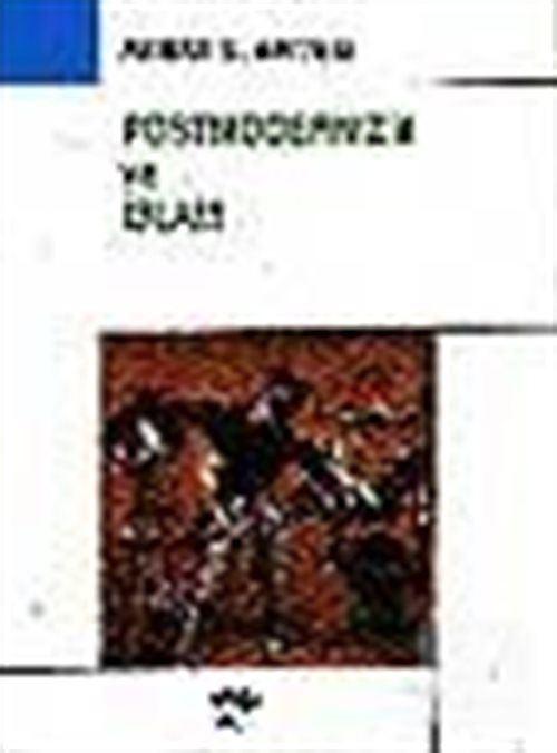 Postmodernizm Ve İslam