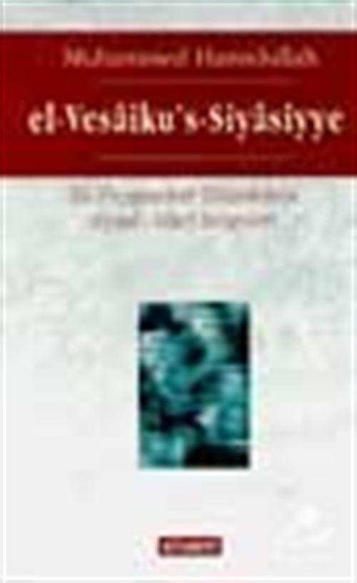 El-Vesaiku's-Siyasiyye Hz. Peygamber Döneminin Siyasi-İdari Belgeleri