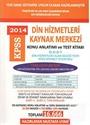 2014 KPSS Din Hizmetleri Kaynak Merkezi Konu Anlatımı ve Test Kitabı - Tüm Adaylar İçin