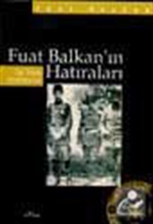 Fuat Balkan'ın Hatıraları