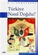 Türkiye Nasıl Doğdu