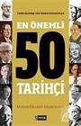 En Önemli 50 Tarihçi