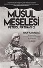 Musul Meselesi - Petrol Fırtınası 2