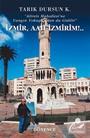 İzmir, Aah İzmirim!..