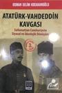 Atatürk-Vahdeddin Kavgası
