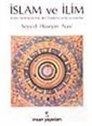 İslam ve İlim İslam ve İlim İslam Medeniyetinde Akli İlimlerin Tarihi ve Esasları (Ciltli)