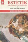 Estetik (Güzel Sanat Üzerine Dersler) Cilt II / George W.F. Hegel