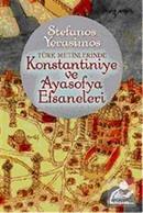 Konstantiniye ve Ayasofya Efsaneleri
