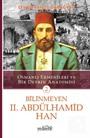 Bilinmeyen II. Abdülhamid Han