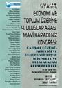 Siyaset, Ekonomi ve Toplum Üzerine 4. Uluslar Arası Mavi Karadeniz Kongresi: Çatışma Çözümü, İşbirliği ve Demokratikleşme İçin Yerel ve Uluslararası Perspektifler