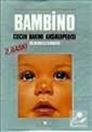 Bambino Çocuk Bakımı Ansiklopedisi- Yavrumuz ve Biz
