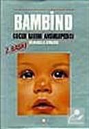 Bambino Çocuk Bakımı Ansiklopedisi-Yavrumuz ve Biz