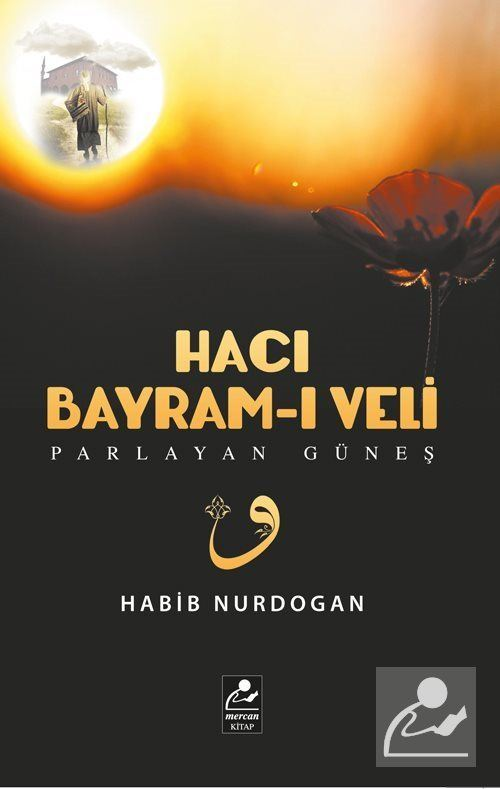 Hacı Bayram-ı Veli - Parlayan Güneş