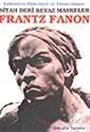 Siyah Deri Beyaz Maskeler / Ezilenlerin Psikolojisi ve Yabancılaşma