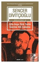 Orta Asya Türk Tarihi Üzerine Altı Çalışma
